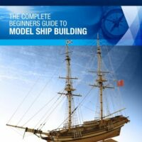 Complete Beginners Guide To Model Ship Building Book